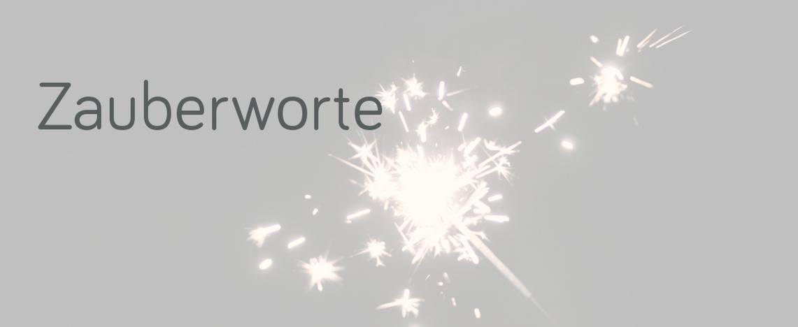 Dieses Wort ist das ultimative Zauberwort…